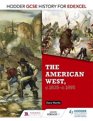 Hodder GCSE History for Edexcel: The American West, c.1835-c.1895 - Martin, Dave