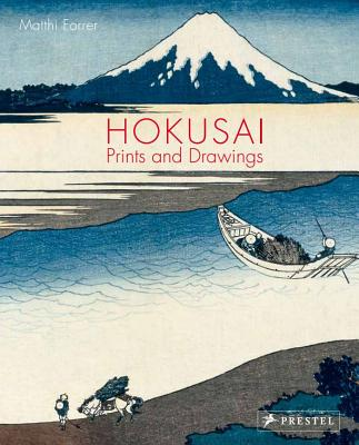 Hokusai: Prints and Drawings - Forrer, Matthi