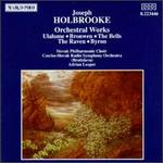 Holbrooke: Orchestral Works