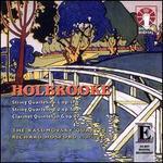 Holbrooke: String Quartet No. 1; String Quartet No. 2; Clarinet Quintet