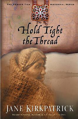Hold Tight the Thread - Kirkpatrick, Jane
