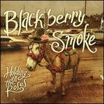 Holding All the Roses - Blackberry Smoke