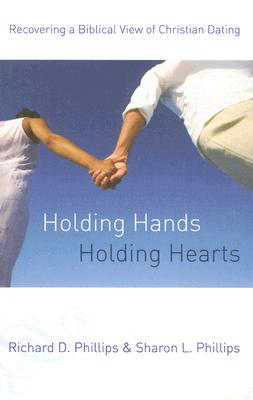 Holding Hands, Holding Hearts: Recovering a Biblical View of Christian Dating - Phillips, Sharon L