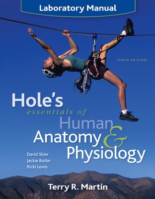 Hole's Essentials of Human Anatomy & Physiology Laboratory Manual - Martin, Terry R