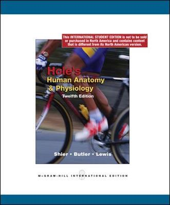 Hole's Human Anatomy and Physiology - Shier, David, and Butler, Jackie, and Lewis, Ricki