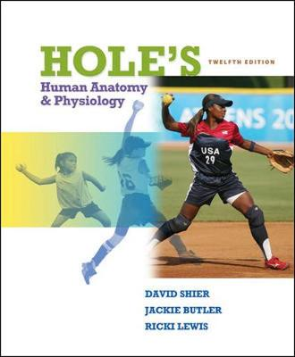 Hole's Human Anatomy and Physiology - Shier, David N, Dr., and Butler, Jackie L, and Butler Jackie
