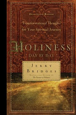 Holiness Day by Day: Transformational Thoughts for Your Spiritual Journey - Bridges, Jerry