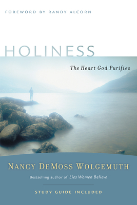 Holiness: The Heart God Purifies - DeMoss, Nancy Leigh, and Alcorn, Randy (Foreword by)