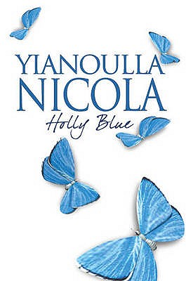 Holly Blue - Nicola, Yianoulla, and Rollo, Penny (Editor), and Hart, Kayleigh (Editor)