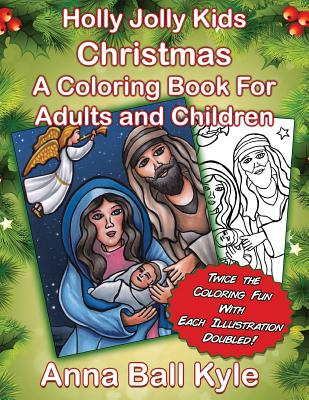 Hollyjolly Kids Christmas: A Coloring Book for Adults and Children - Kyle, Anna Ball