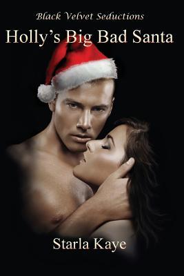 Holly's Big Bad Santa - Kaye, Starla
