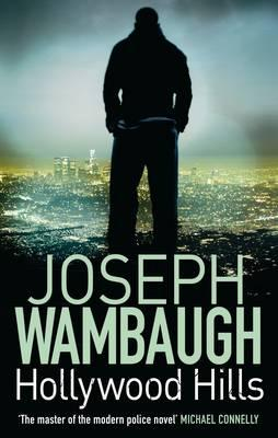 Hollywood Hills - Wambaugh, Joseph