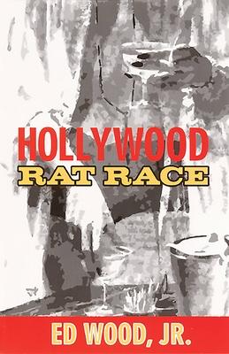 Hollywood Rat Race - Wood, Ed Jr