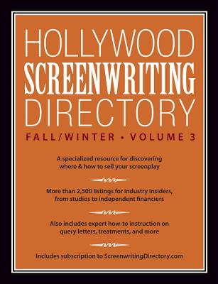 Hollywood Screenwriting Directory Fall/Winter Vol. 3: A Specialized Resource for Discovering Where & How to Sell Your Screenplay - Dourma, Jesse (Editor)