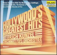 Hollywood's Greatest Hits, Vol. 1 - Erich Kunzel / Cincinnati Pops Orchestra