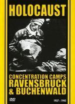 Holocaust: Ravensbruck and Buchenwald -