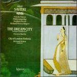 Holst: Savitri; The Dream City