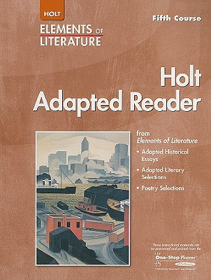 Holt Adapted Reader, Fifth Course: Instruction in Reading Literature and Related Texts - Holt Rinehart & Winston (Creator)