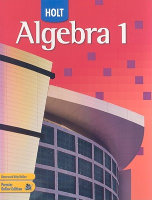 Holt Algebra 1: Student Edition 2007 - Holt Rinehart and Winston (Prepared for publication by)