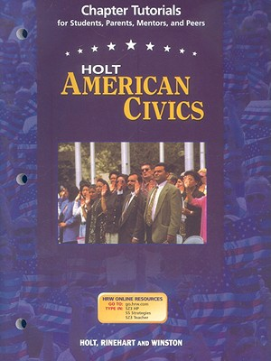 Holt American Civics Chapter Tutorials: For Students, Parents, Mentors, and Peers - Holt Rinehart & Winston (Creator)