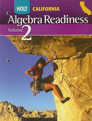 Holt California Algebra Readiness, Volume 2 - Holt Rinehart & Winston (Creator)