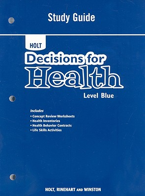 Holt Decisions for Health: Level Blue - Holt Rinehart & Winston (Creator)