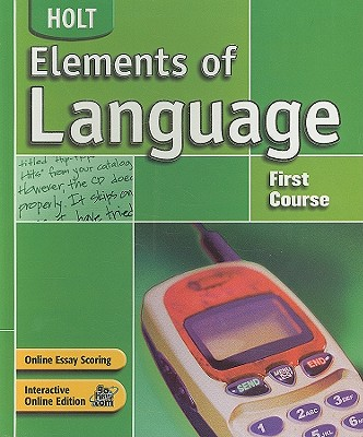Holt Elements of Language, 1st Course - Odell, Lee, and Vacca, Richard, and Hobbs, Renee