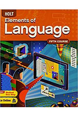 Holt Elements of Language: Student Edition Language Practice Grade 11 - Holt Rinehart & Winston