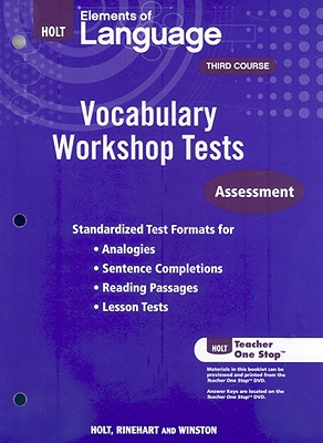 Holt Elements of Language, Third Course: Vocabulary Workshop Tests: Assessment - Holt Rinehart & Winston (Creator)