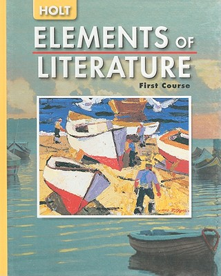 Holt Elements of Literature, First Course - Holt Rinehart & Winston (Creator)