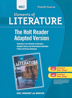 Holt Elements of Literature, Fourth Course: The Holt Reader: Adapted Version - Holt Rinehart & Winston (Creator)