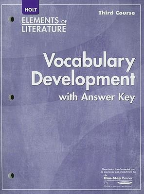 Holt Elements of Literature, Third Course: Vocabulary Development with Answer Key - Holt Rinehart & Winston (Creator)