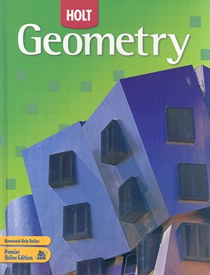 Holt Geometry: Student Edition 2007 - Holt Rinehart and Winston (Prepared for publication by)