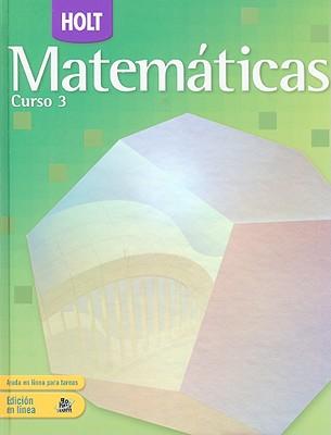 Holt Matematicas, Curso 3 - Bennett, Jennie M, and Burger, Edward B, and Chard, David J