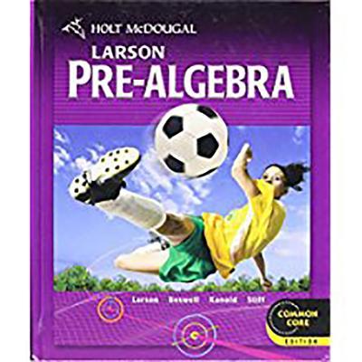 Holt McDougal Larson Pre-Algebra: Student Edition 2012 - Holt McDougal (Prepared for publication by)
