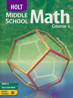 Holt Middle School Math, Course 3 - Bennett, Jennie M, and Chard, David J, and Jackson, Audrey