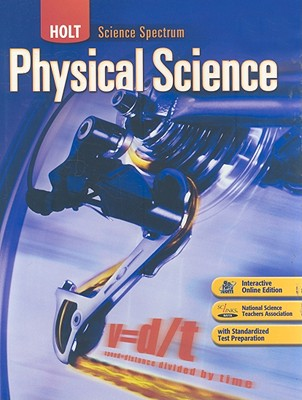 Holt Science Spectrum: Physical Science: Student Edition 2008 - Holt Rinehart and Winston (Prepared for publication by)