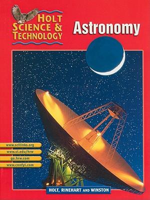 Holt Science & Technology Astronomy - Holt Rinehart & Winston (Creator)