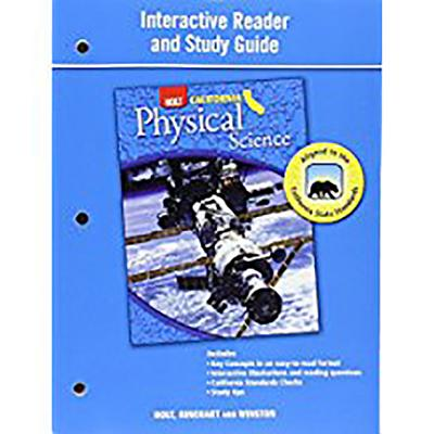 Holt Science & Technology California: Interactive Reader Study Guide Grade 8 Physical Science - Holt Rinehart & Winston, and Holt Rinehart and Winston (Prepared for publication by)