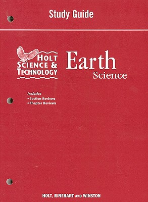 Holt Science & Technology: Earth Science - Holt Rinehart & Winston (Creator)