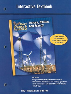 Holt Science & Technology: Forces, Motion, and Energy - Holt Rinehart & Winston (Creator)