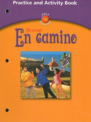Holt Spanish 1B !Ven Conmigo! En Camino Practice and Activity Book - Holt Rinehart & Winston (Creator)