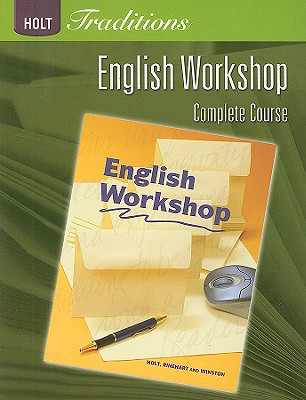 Holt Traditions English Workshop, Complete Course - Holt Rinehart & Winston (Creator)