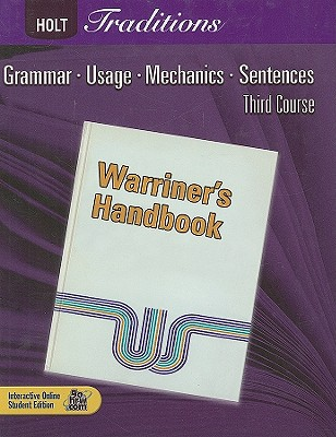 Holt Traditions Warriner's Handbook: Student Edition Grade 9 Third Course 2008 - Holt Rinehart and Winston (Prepared for publication by)