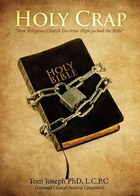 Holy Crap - Joseph Phd L C P C, Tom