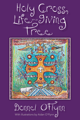 Holy Cross, Life-Giving Tree - O'Flynn, Donnel