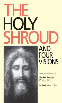 Holy Shroud and Four Visions - O'Connell, Patrick, and Carty, Charles Mortimer