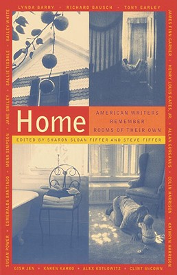 Home: American Writers Remember Rooms of Their Own - Fiffer, Sharon Sloan (Editor), and Fiffer, Steven (Editor)
