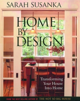 Home by Design: Transforming Your House Into Home - Susanka, Sarah, and Crawford, Grey (Photographer)