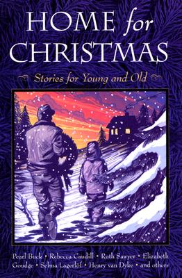 Home for Christmas: Stories for Young and Old - LeBlanc, Miriam (Compiled by)